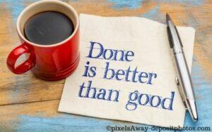 Perfektionismus: Erledigt ist besser als gut